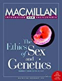 Reich, Warren T.: The Ethics of Sex and Genetics