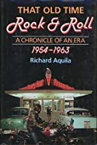 That Old Time Rock and Roll: A Chronicle of…