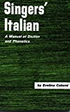Colorni, Evelina: Singers' Italian: A Manual of Diction and Phonetics