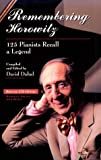 Remembering Horowitz 125 Pianists Recall a Legend