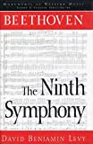 Levy, David Benjamin: Beethoven: The Ninth Symphony