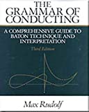 Rudolf, Max: The Grammar of Conducting: A Comprehensive Guide to Baton Technique and Interpretation