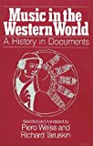 Piero Weiss: Music in the Western World: A History in Documents