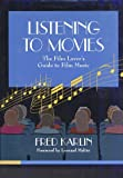 Karlin, Fred: Listening to Movies: The Film Lover&#39;s Guide to Film Music