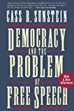 Sunstein, Cass R.: Democracy and the Problem of Free Speech