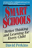 Perkins, David: Smart Schools: Better Thinking and Learning for Every Child