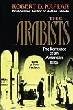 Kaplan, Robert D.: Arabists: The Romance of an American Elite