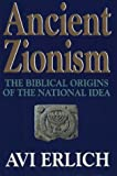 Erlich, Avi: Ancient Zionism : The Biblical Origins of the National Idea