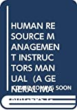 Ronald H. Spector: Human Resource Management Instructors Manual: A General Managers Guide