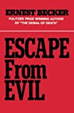 Becker, Ernest: Escape from Evil
