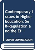 Bennett, John B.: Contemporary Issues in Higher Education: Self-Regulation and the Ethical Roles of the Academy