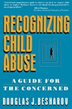 Recognizing Child Abuse: A Guide For The…