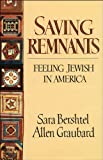 Bershtel, Sara: Saving Remnants: Feeling Jewish in America