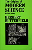 Butterfield, Herbert: The Origins of Modern Science