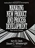Wheelwright, Steven C.: Managing New Products and Process Development