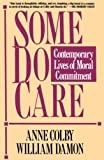 Colby, Anne: Some Do Care: Contemporary Lives of Moral Commitment