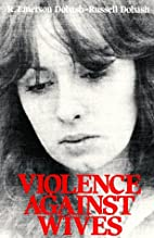 Violence Against Wives by R. Emerson Dobash