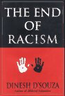 D'Souza, Dinesh: The End of Racism : Principles for a Multicultural Society