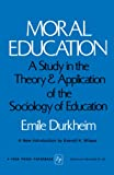 Durkheim, Emile: MORAL EDUCATION