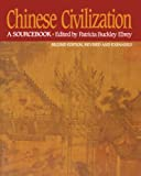 Ebrey, Patricia Buckley: Chinese Civilization: A Sourcebook