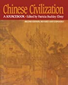 Chinese Civilization by Patricia Buckley…