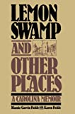Mamie Garvin Fields: Lemon Swamp and Other Places: A Carolina Memoir