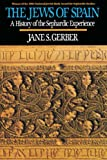 Gerber, Jane: The Jews of Spain: A History of the Sephardic Experience