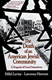 Levine, Hillel: The Death of an American Jewish Community: A Tragedy of Good Intentions