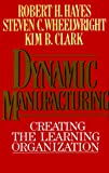 Hayes, Robert H.: Dynamic Manufacturing : Creating the Learning Organization