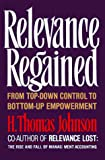 Johnson, H. Thomas: Relevance Regained : From Top-Down Control to Bottom-Up Empowerment