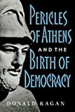 Kagan, Donald: Pericles of Athens and the Birth of Democracy