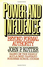 Power and Influence by John P. Kotter