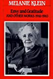 Melanie Klein: Envy And Gratitude And Other Works, 1946-1963 (The Writings of Melanie Klein)