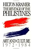 Kramer, Hilton: The Revenge of the Philistines: Art and Culture, 1972-1984