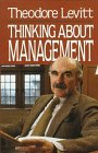 Thinking About Management by Theodore Levitt