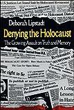 Lipstadt, Deborah E.: Denying the Holocaust