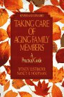 Lustbader, Eric: Taking Care Of Aging Family Members, Rev Ed: A Practical Guide