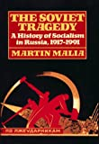 Malia, Martin E.: The Soviet Tragedy: A History of Socialism in Russia, 1917-1991