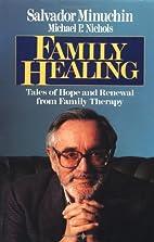 Family Healing by Salvador Minuchin
