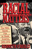 O'Reilly, Kenneth: Racial Matters: The Fbi's Secret File on Black America, 1960-1972