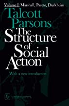 The Structure of Social Action, Vol. 1:…