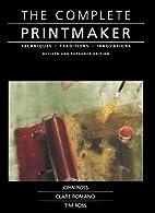 Complete Printmaker by John Ross