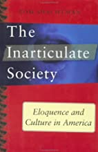 The Inarticulate Society: Eloquence and…