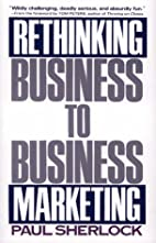 Rethinking Business-to-Business Marketing by…