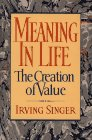 Singer, Irving: Meaning in Life : The Creation of Value