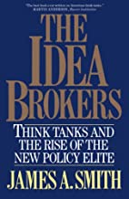 The Idea Brokers: Think Tanks and the Rise…