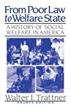 Trattner, Walter I.: From Poor Law to Welfare State: A History of Social Welfare in America