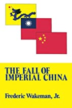 The Fall of Imperial China by Frederic…