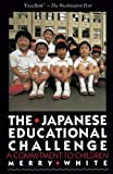 White, Merry: The Japanese Educational Challenge: A Commitment to Children