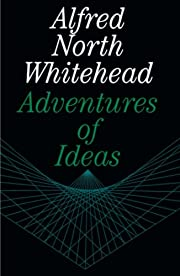Adventures of Ideas by Alfred North…